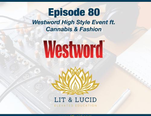 E.80 – Denver Westword High Style Event ft. Cannabis & Fashion