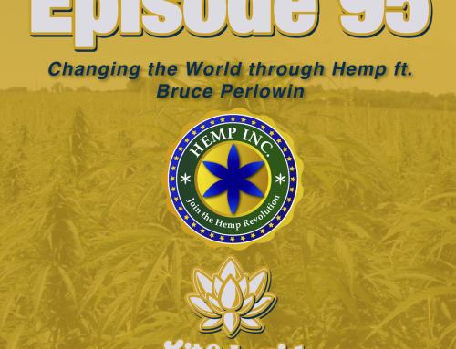 "E.95 Changing the World through Hemp ft. ""King of Pot Stocks"" Bruce Perlowin, Hemp Inc."