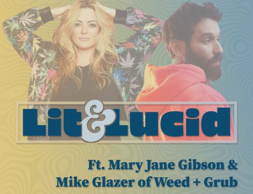 E.120 Comedy and Cannabis – Keeping It Real with Weed + Grub Podcast