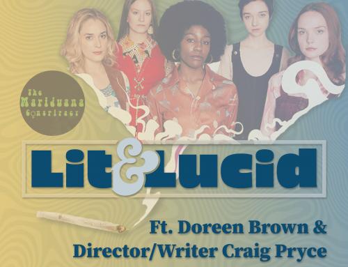E.124 The Marijuana Conspiracy ft. Doreen Brown and Director/Writer Craig Pryce