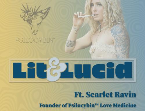 E.127 Transcending Your Higher Self through Plant Medicine ft. Scarlet Ravin, Founder of Psilocybin™ Love Medicine