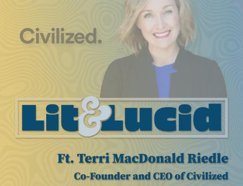 E.133 – Civilized, Lifestyle Brand Relaunch ft. Co-Founder & CEO Terri MacDonald Riedle