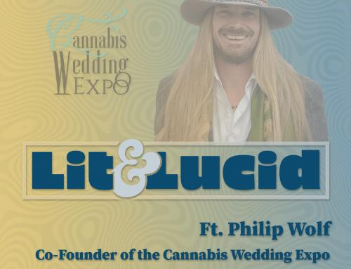 E.134 Cannabis Wedding Expo ft. Co-Founder, Philip Wolf
