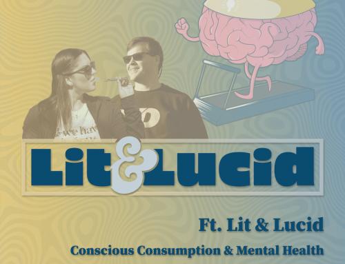 E.137 Conscious Consumption and Mental Health ft. Lit & Lucid